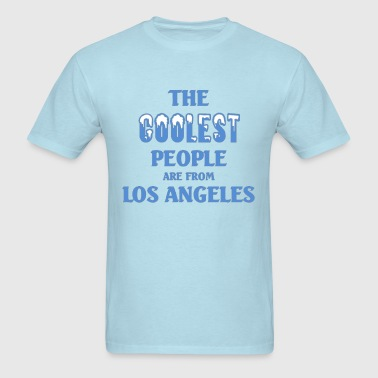 Coolest people are from Los Angeles - Men's T-Shirt