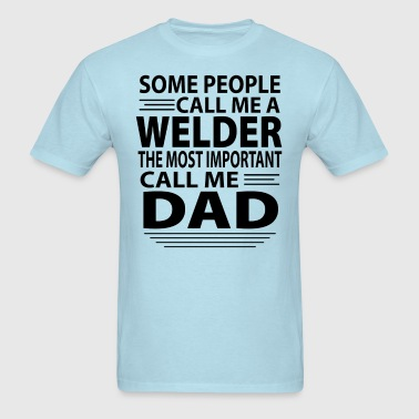 Welder Dad - Men's T-Shirt