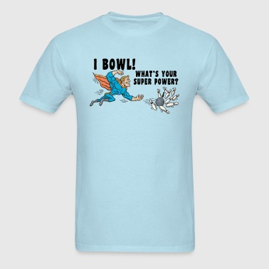 I Bowl What's Your Super Power - Men's T-Shirt