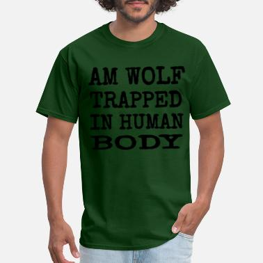 Lonely Wolf Am wolf trapped in human body - Men's T-Shirt