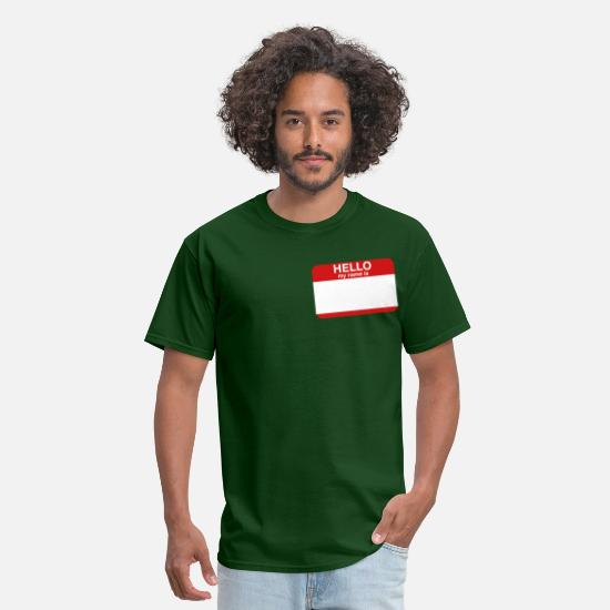 "Tag T-Shirts - "" HELLO MY NAME IS _____ "" - Men's T-Shirt forest green"