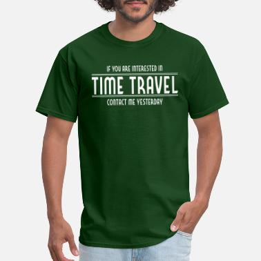 Satire Interested in Time Travel - Men's T-Shirt