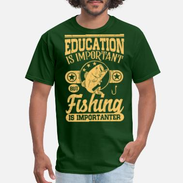 Fishing Sayings Fishing Is Important - Men's T-Shirt