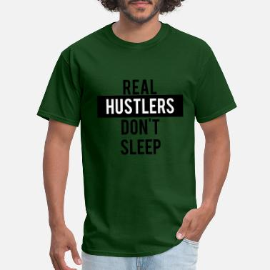 Hustlers Skate real_hustlers_dont_sleep - Men's T-Shirt
