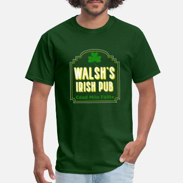 Irish Bar Walsh's Irish Pub, Cead Mile Failte, Personalized - Men's T-Shirt