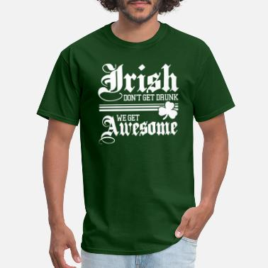Irish Irish Get Awesome!!! - Men's T-Shirt