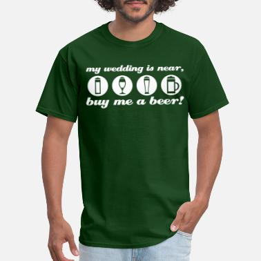Bachelor wedding bachleor buy me a beer - Men's T-Shirt