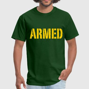 Armed - Men's T-Shirt