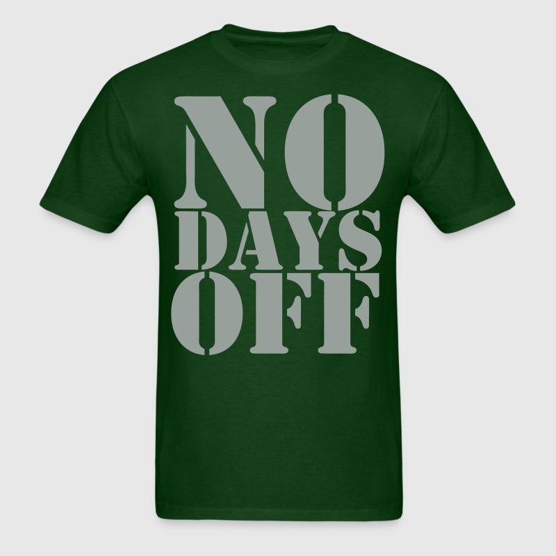 no days off - Men's T-Shirt