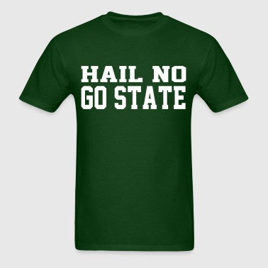 Hail no, GO STATE - Men's T-Shirt