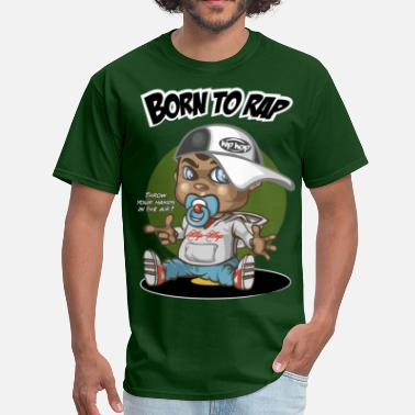Hip Hop Quotes Baby Hip hop baby - Men's T-Shirt