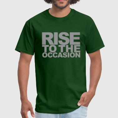 Rise to the Occasion Gray Grey - Men's T-Shirt