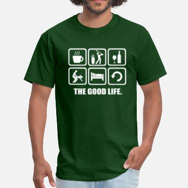Dad Jokes Rude Golf Shirt The Good Life - Men's T-Shirt