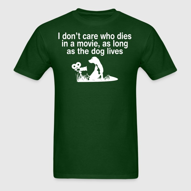 I Dont Care Who Dies In Movie As Long As Dog Lives - Men's T-Shirt