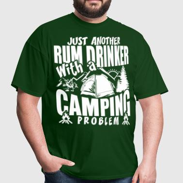 Just Another Rum Drinker With A Camping Problem - Men's T-Shirt