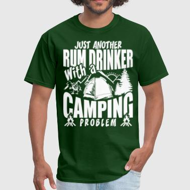 Rum Just Another Rum Drinker With A Camping Problem - Men's T-Shirt