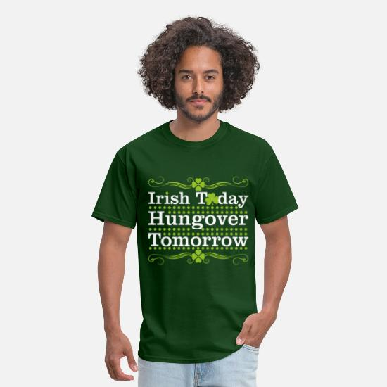 Party T-Shirts - Irish Today Hungover Tomorrow - Men's T-Shirt forest green
