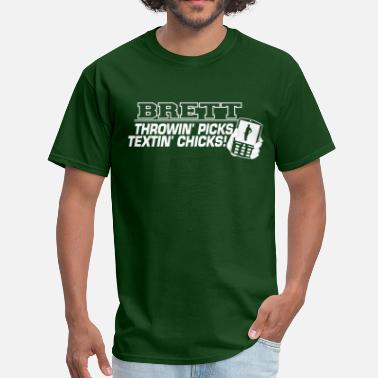 Ny Brett Throwin Picks Textin Chicks - Men's T-Shirt