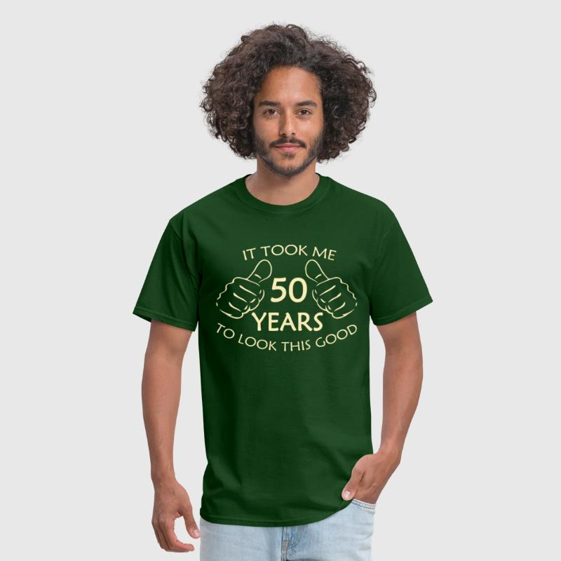 It Took Me 50 Years to Look This Good - Men's T-Shirt