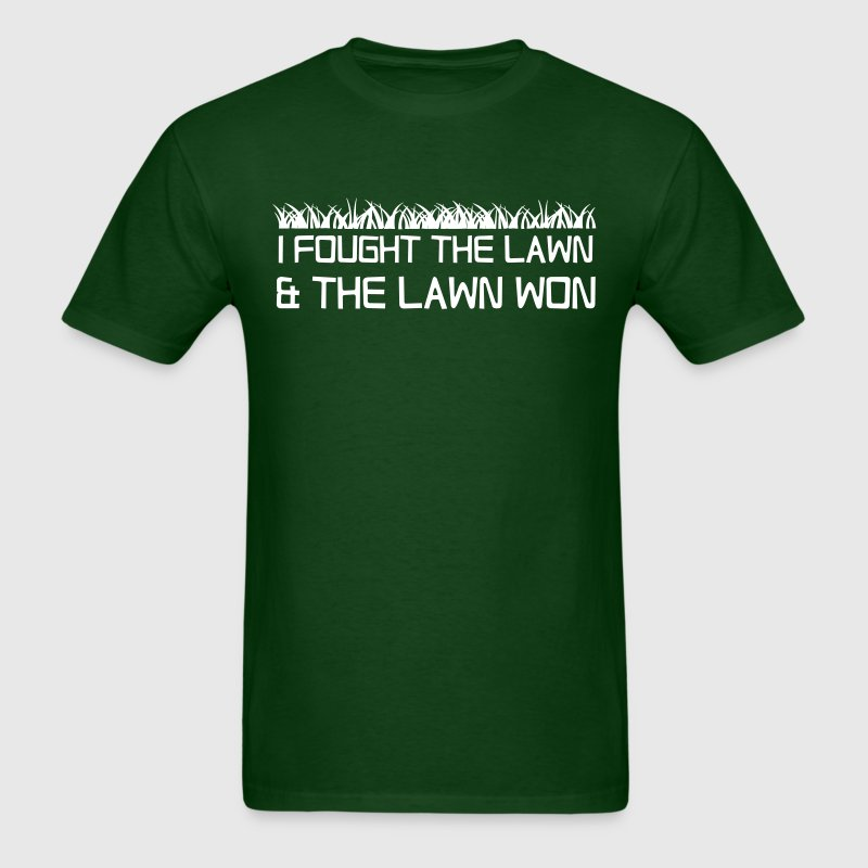 I fought the lawn and the lawn won - Men's T-Shirt