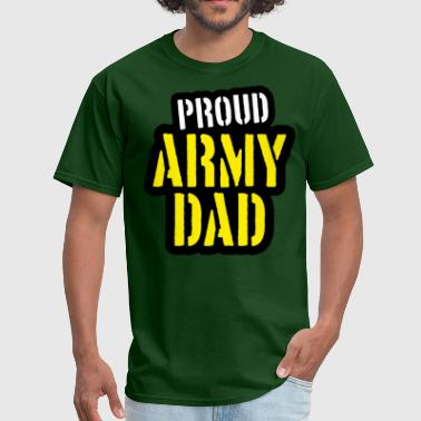 Proud Us Army Dad Proud Army Dad - Men's T-Shirt