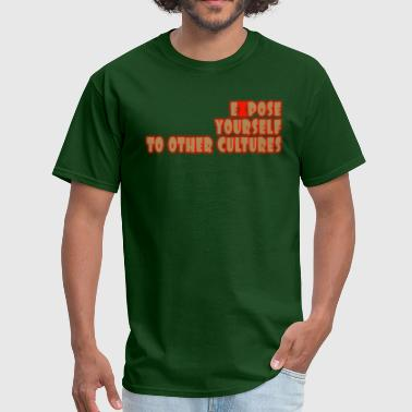 Nerd Culture Expose yourself to other cultures - Men's T-Shirt