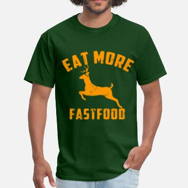 Hunting eat_more_fast_food - Men's T-Shirt