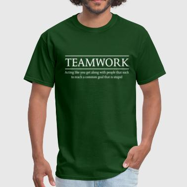 Teamwork Definition. Stupid Goal - Men's T-Shirt