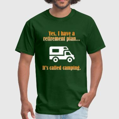 Retirement Plan Camping - Men's T-Shirt
