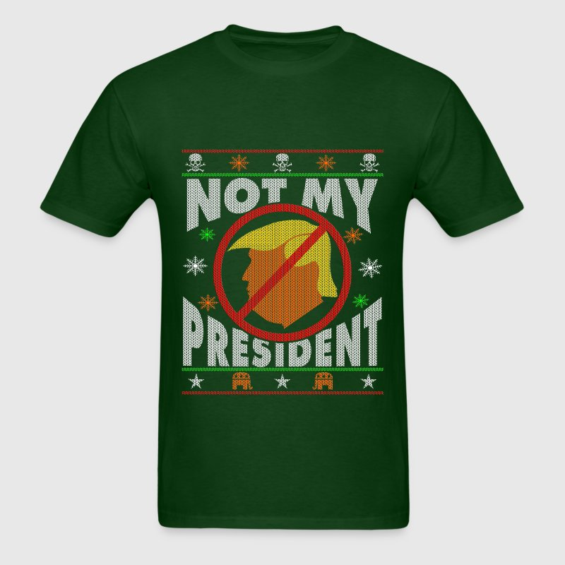 Trump Not My President Ugly Christmas sweater - Men's T-Shirt
