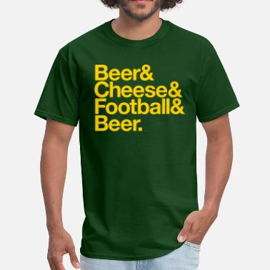 Beer Brats Cheese BEER & CHEESE & FOOTBALL & BEER - Men's T-Shirt