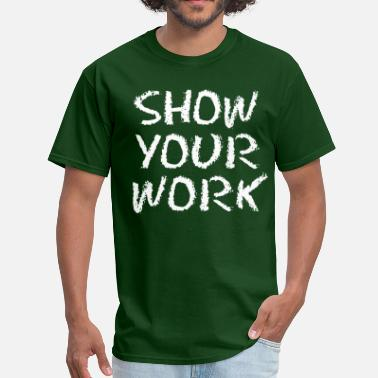 Chalkboard Show Your Work - Men's T-Shirt