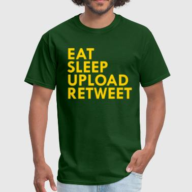 EAT SLEEP UPLOAD RETWEET - Men's T-Shirt