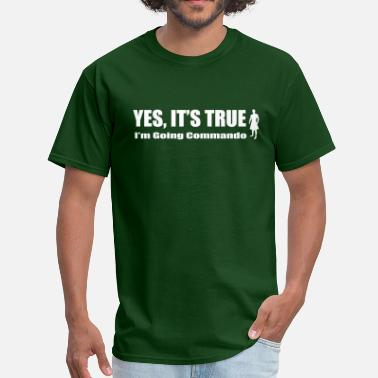 Highland Yes, It's True. I'm Going Commando. - Men's T-Shirt