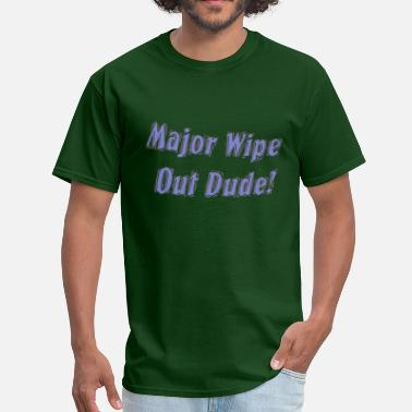 Wiped Out Major wipe out - Men's T-Shirt