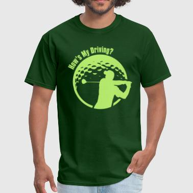 Hows My Driving Golf How's My Driving Dad - Men's T-Shirt