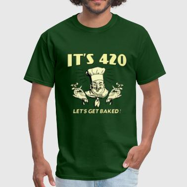 LETS GET BAKED ! - Men's T-Shirt