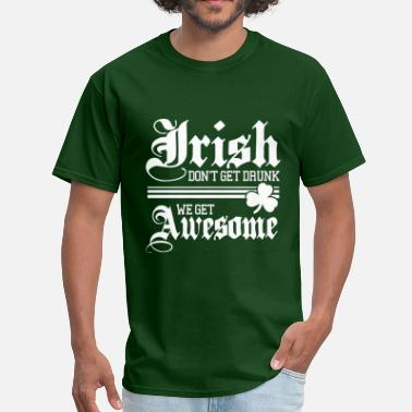 Ireland Irish Get Awesome!!! - Men's T-Shirt