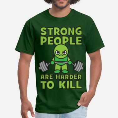 Strong People Are Harder To Kill Strong People Are Harder To Kill- Kawaii Deadlift - Men's T-Shirt