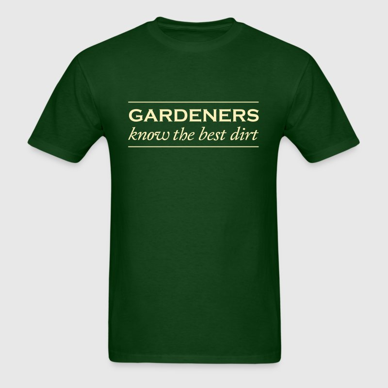 Gardeners know the best dirt - Men's T-Shirt