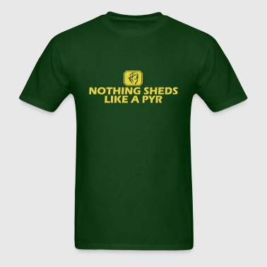 Nothing Sheds Like a Pyr - Men's T-Shirt