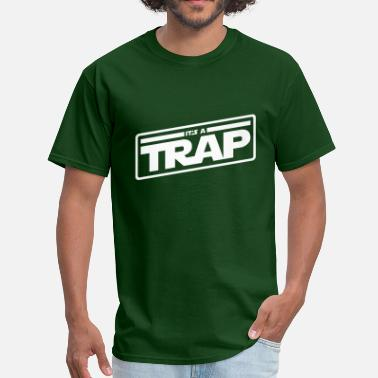 Its A Trap It's a Trap - Men's T-Shirt