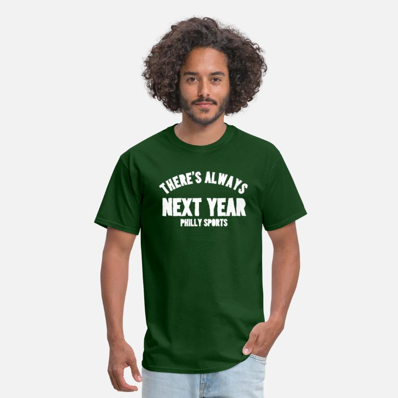 Phillies T-Shirts - There's Always Next Year - Men's T-Shirt forest green