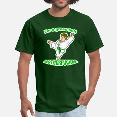 Horrible Bosses I'm a Green Belt Mother Fucker! - Men's T-Shirt