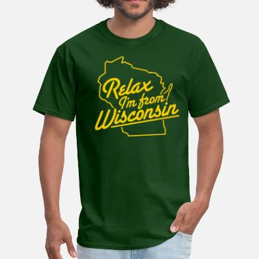 Sconnie RELAX I'M FROM WISCONSIN - Men's T-Shirt