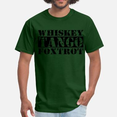 Foxtrot Whiskey Tango Foxtrot WTF - Men's T-Shirt