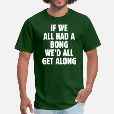 We Are All Immigrants If We All Had A Bong - Men's T-Shirt