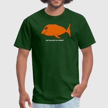 Can't you see I'm a whale? (white text) - Men's T-Shirt
