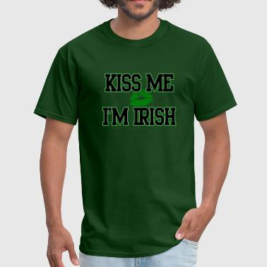 Kiss Me Im Irish  - Men's T-Shirt