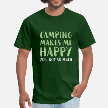 Camping Insults Camping Makes Me Happy - Men's T-Shirt